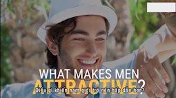 Thói quen nào giúp đàn ông hấp dẫn hơn trong mắt phái đẹp