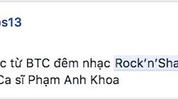 """Phạm Anh Khoa bị """"gạch tên"""" khỏi chương trình nhạc Rock sau ồn ào xin lỗi chuyện gạ tình"""