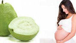Bỏ quan niệm mẹ ăn ổi khi mang thai sinh ra con ghẻ chốc đi, đây là những lợi ích hiếm thấy của loại quả này với mẹ bầu
