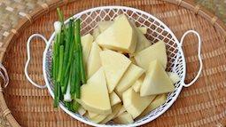 Thường xuyên ăn măng nhưng chưa chắc bạn đã biết được cách giảm độc tố trong loại rau ngon tuyệt này