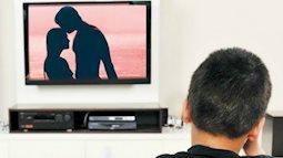 Nam giới thường xem phim sex có nguy cơ gì?