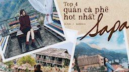 4 quán cafe cực hot ở Sapa sẽ cho bạn lạc vào nét đẹp hùng vĩ nơi núi rừng Tây Bắc