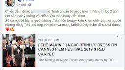 Ngọc Trinh chính thức lên tiếng về việc xuất hiện 'mặc như không' trên thảm đỏ Cannes 2019, nhưng câu kết luận thật sự choáng