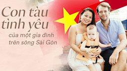 Đôi vợ chồng yêu nhau 11 năm, thay 3 chiếc tàu trị giá gần 1 tỷ 300 triệu đồng để thỏa mãn sở thích lênh đênh trên sông Sài Gòn