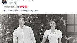 """Cặp đôi cổ tích Song Joong Ki - Song Hye Kyo ly hôn, team bỉm sữa đau lòng, mẹ 4 con Hằng Túi cũng tiếc """"vật vã"""""""