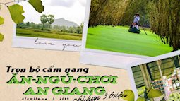 Trọn bộ bí kíp du lịch An Giang: Hay ho, thú vị và chỉ tốn hơn 3 triệu đồng cho 2 người