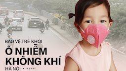 Hà Nội ô nhiễm không khí nghiêm trọng, đây là việc bố mẹ cần làm để bảo vệ hệ miễn dịch non nớt của trẻ