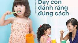 3 phút dạy con đánh răng đúng cách, vừa sạch sẽ răng miệng vừa hình thành thói quen tốt cho con