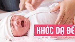 Khoa học lý giải hiện tượng khóc dạ đề ở trẻ sơ sinh