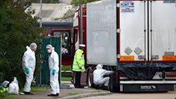 Hoàn tất xác minh danh tính 39 nạn nhân thiệt mạng tại Anh đều là người Việt Nam