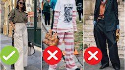 """Mùa sale tranh thủ đi mua quần ống rộng, nhưng các chị em phải tránh xa 3 loại này nếu không muốn """"dìm dáng"""" thảm thương"""