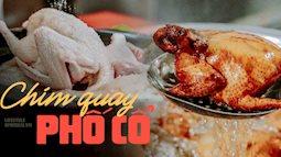 Món chim quay mỗi năm xuất đi hàng nghìn con của nghệ nhân ẩm thực nức tiếng phố cổ, bí quyết không phải nằm ở khâu tẩm ướp mà là cách chọn chim và làm sạch