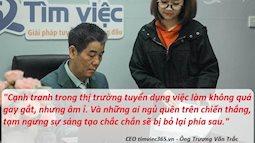 """Hành trình đi đến đế chế """"tuyển dụng việc làm"""" của CEO Trương Văn Trắc"""