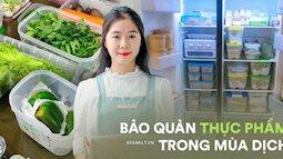 9X ở TP. HCM chỉ cách bảo quản thực phẩm cả tuần mà rau củ thịt cá vẫn tươi ngon, hội chị em gật gù học theo