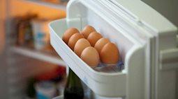"""Chuyên gia chỉ ra """"lỗ hổng"""" khi bảo quản trứng theo cách này khiến ai cũng ngớ người, hóa ra bao lâu nay mình vẫn làm sai"""